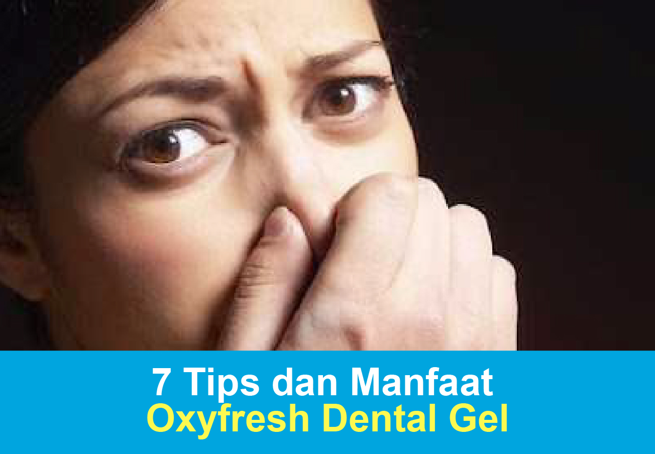"""7 Tips dan Manfaat Dental Gel"""